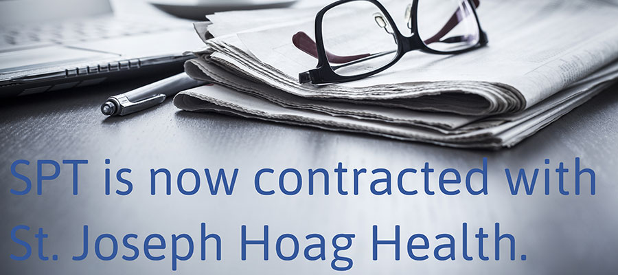 SPT is now contracted with St. Joseph Hoag Health